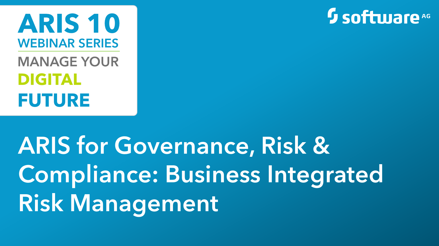 ARIS for Governance, Risk & Compliance: Business Integrated